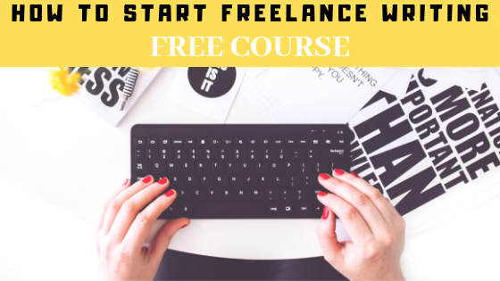 How to Start Freelance Writing: What You'll Find Inside the Free Course